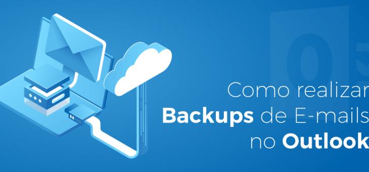Como realizar backups de e-mails no Outlook
